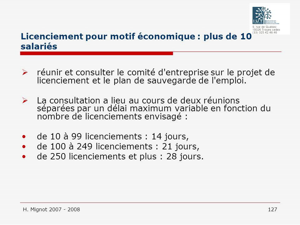 H. Mignot 2007 - 2008 127 réunir et consulter le comité d'entreprise sur le projet de licenciement et le plan de sauvegarde de l'emploi. La consultati