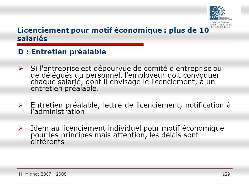 H. Mignot 2007 - 2008 129 D : Entretien préalable Si l'entreprise est dépourvue de comité d'entreprise ou de délégués du personnel, l'employeur doit c