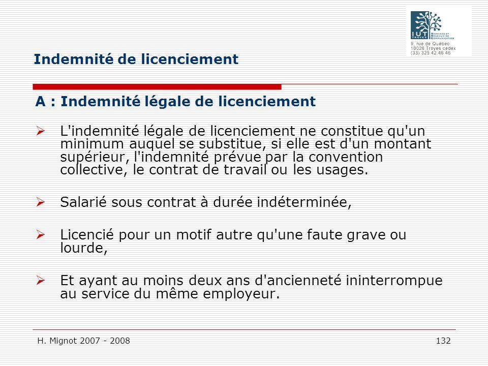 H. Mignot 2007 - 2008 132 A : Indemnité légale de licenciement L'indemnité légale de licenciement ne constitue qu'un minimum auquel se substitue, si e