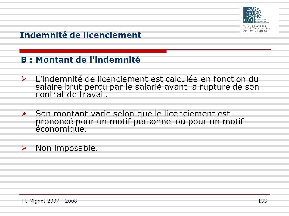 H. Mignot 2007 - 2008 133 B : Montant de l'indemnité L'indemnité de licenciement est calculée en fonction du salaire brut perçu par le salarié avant l