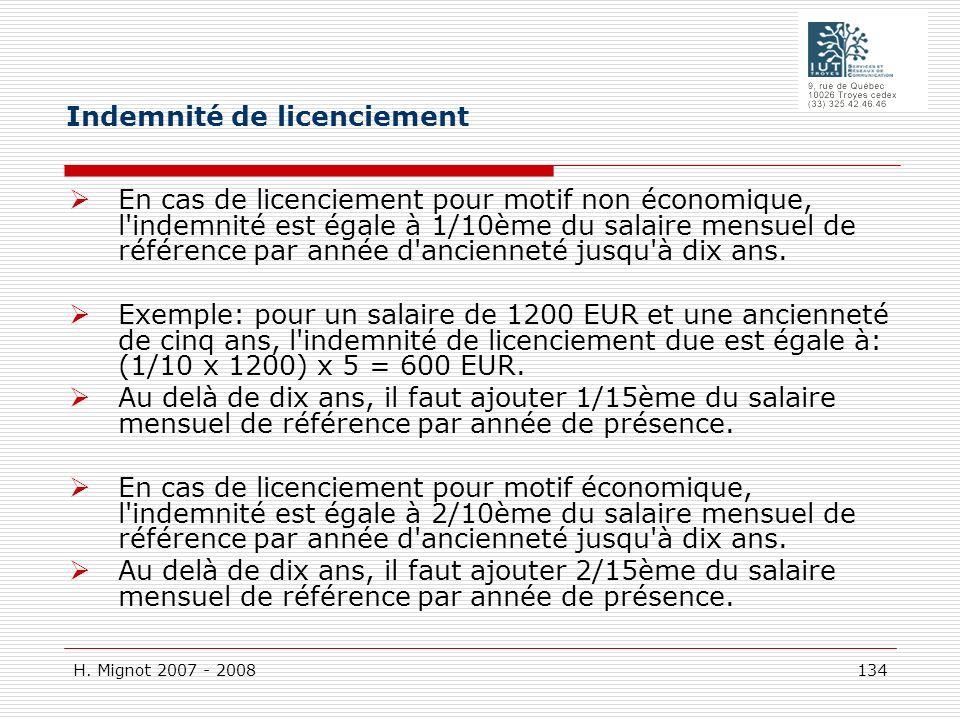 H. Mignot 2007 - 2008 134 En cas de licenciement pour motif non économique, l'indemnité est égale à 1/10ème du salaire mensuel de référence par année