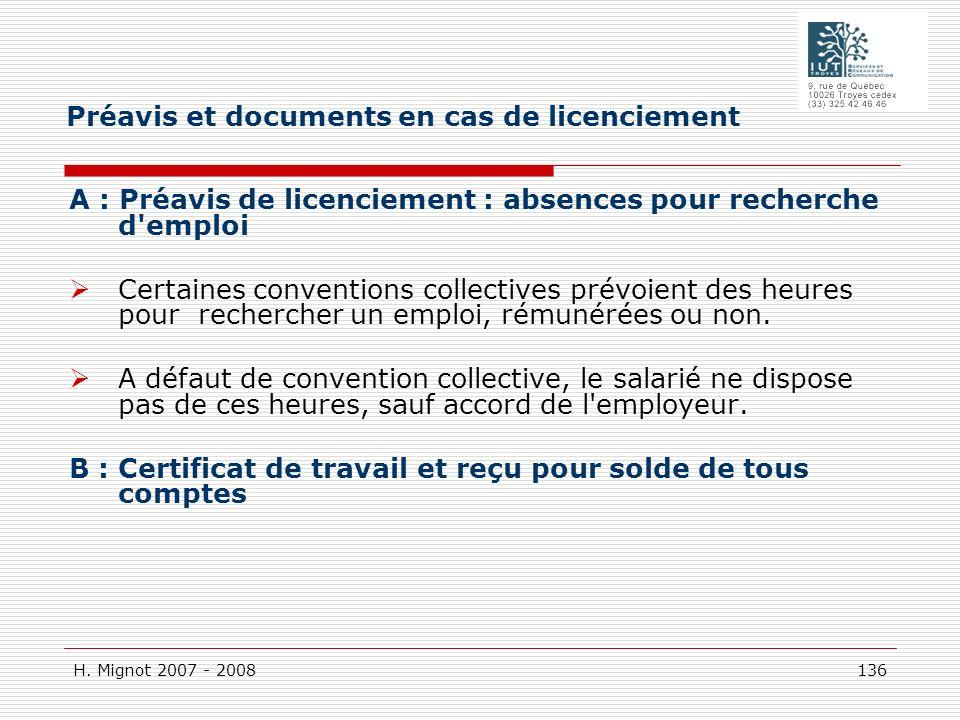 H. Mignot 2007 - 2008 136 A : Préavis de licenciement : absences pour recherche d'emploi Certaines conventions collectives prévoient des heures pour r