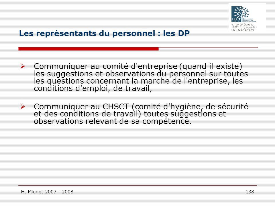 H. Mignot 2007 - 2008 138 Communiquer au comité d'entreprise (quand il existe) les suggestions et observations du personnel sur toutes les questions c