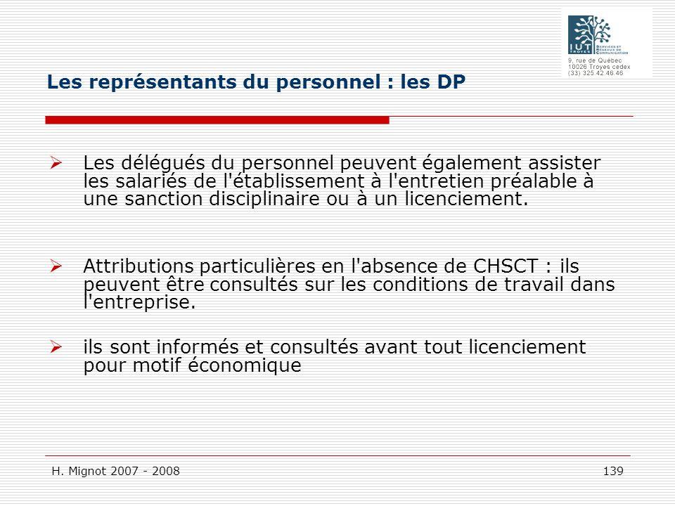 H. Mignot 2007 - 2008 139 Les délégués du personnel peuvent également assister les salariés de l'établissement à l'entretien préalable à une sanction
