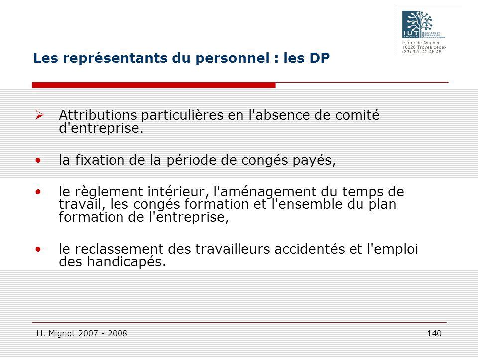 H. Mignot 2007 - 2008 140 Attributions particulières en l'absence de comité d'entreprise. la fixation de la période de congés payés, le règlement inté