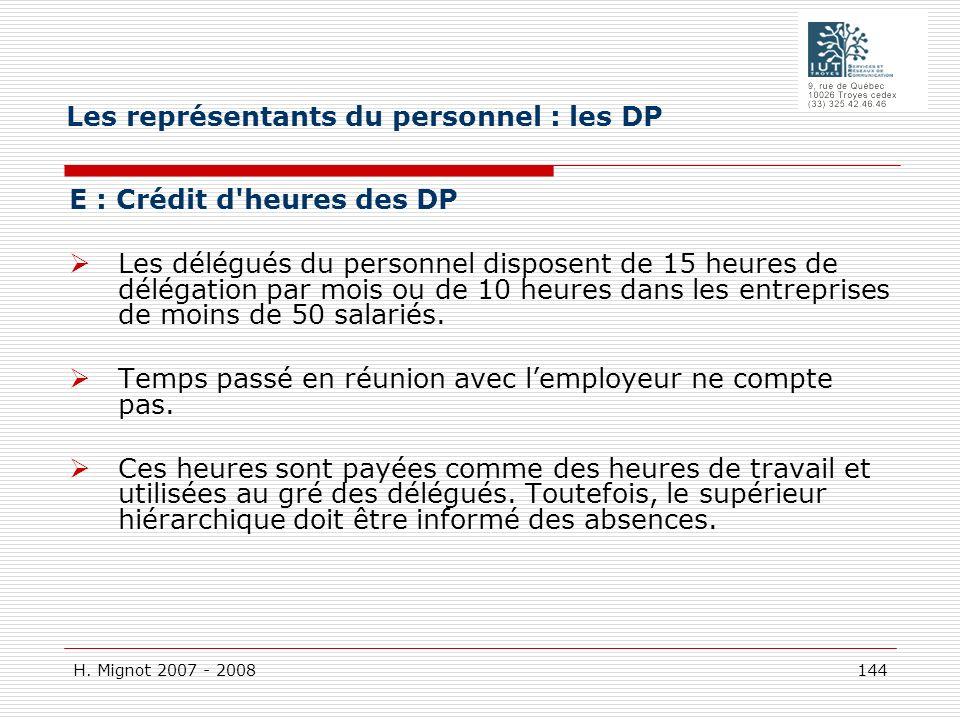 H. Mignot 2007 - 2008 144 E : Crédit d'heures des DP Les délégués du personnel disposent de 15 heures de délégation par mois ou de 10 heures dans les