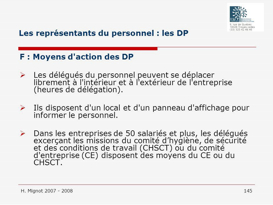 H. Mignot 2007 - 2008 145 F : Moyens d'action des DP Les délégués du personnel peuvent se déplacer librement à l'intérieur et à l'extérieur de l'entre