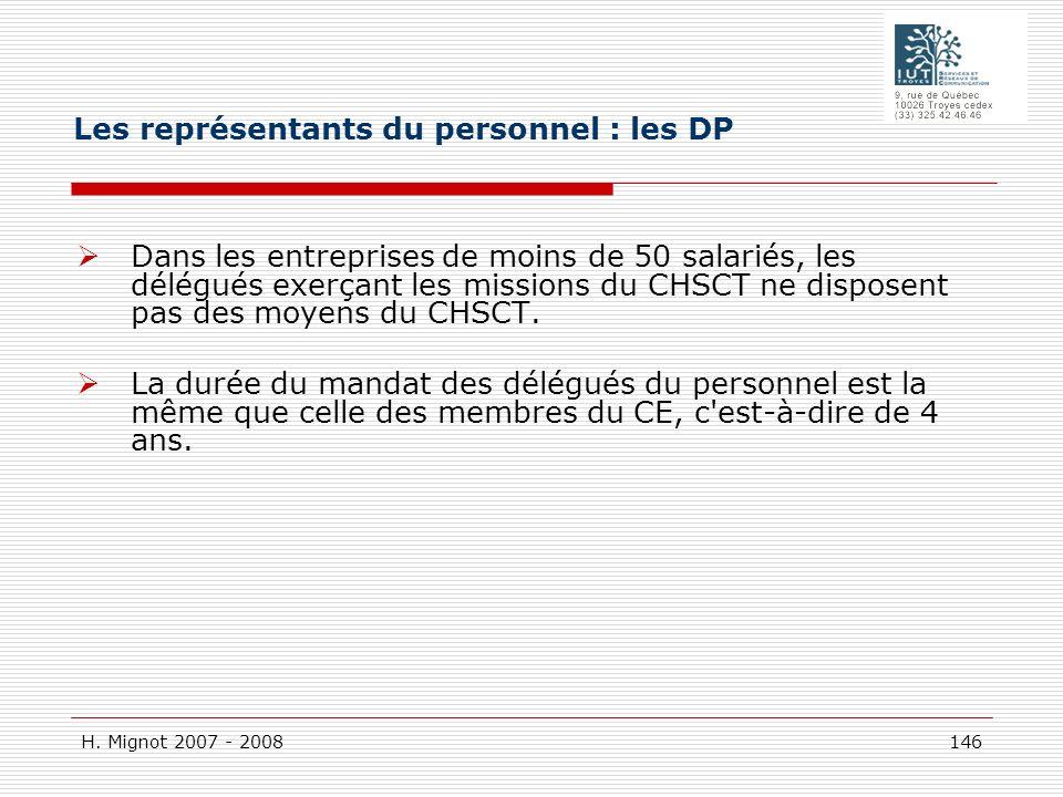 H. Mignot 2007 - 2008 146 Dans les entreprises de moins de 50 salariés, les délégués exerçant les missions du CHSCT ne disposent pas des moyens du CHS