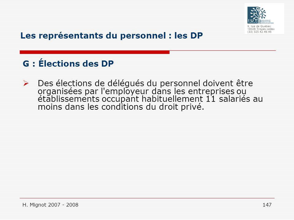 H. Mignot 2007 - 2008 147 G : Élections des DP Des élections de délégués du personnel doivent être organisées par l'employeur dans les entreprises ou