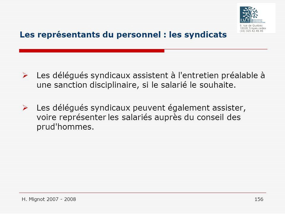 H. Mignot 2007 - 2008 156 Les délégués syndicaux assistent à l'entretien préalable à une sanction disciplinaire, si le salarié le souhaite. Les délégu