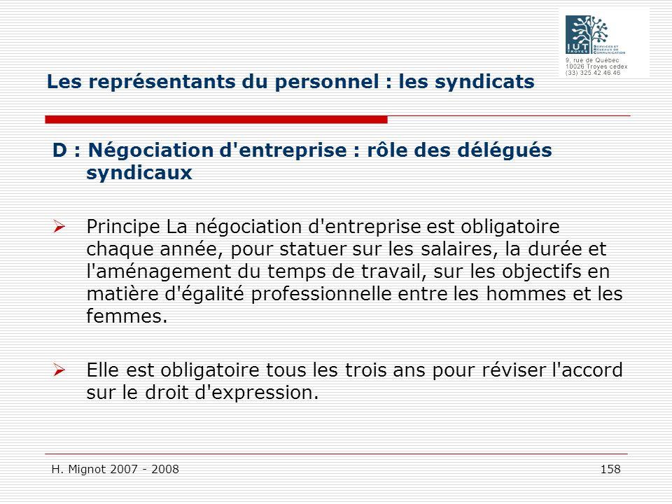 H. Mignot 2007 - 2008 158 D : Négociation d'entreprise : rôle des délégués syndicaux Principe La négociation d'entreprise est obligatoire chaque année