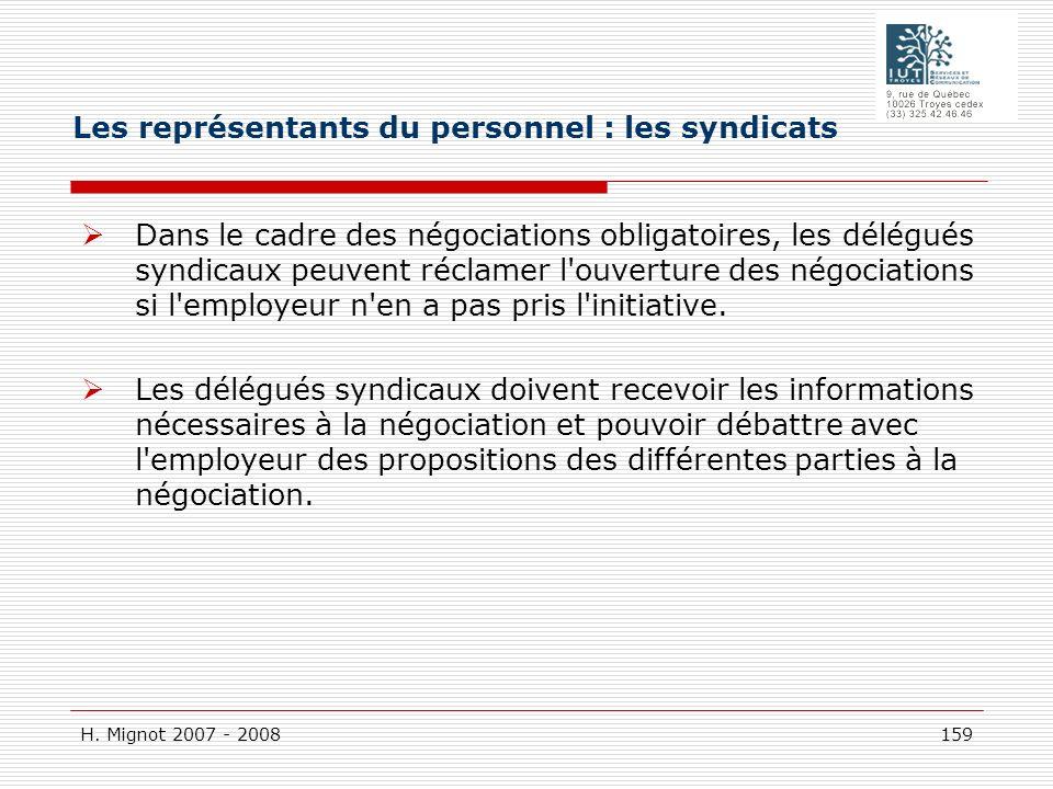 H. Mignot 2007 - 2008 159 Dans le cadre des négociations obligatoires, les délégués syndicaux peuvent réclamer l'ouverture des négociations si l'emplo