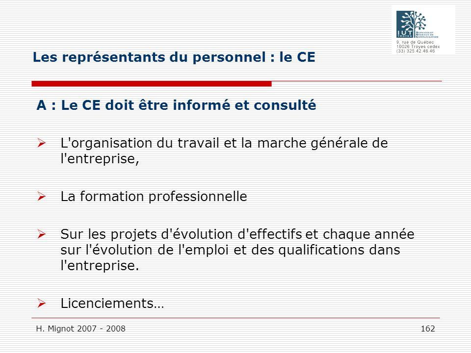 H. Mignot 2007 - 2008 162 A : Le CE doit être informé et consulté L'organisation du travail et la marche générale de l'entreprise, La formation profes