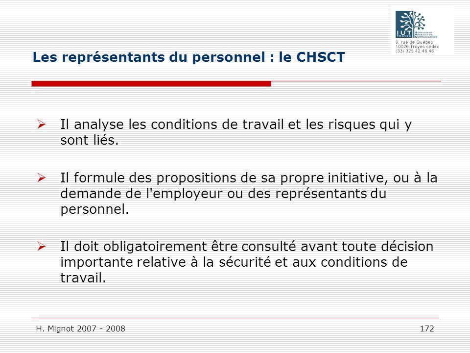 H. Mignot 2007 - 2008 172 Il analyse les conditions de travail et les risques qui y sont liés. Il formule des propositions de sa propre initiative, ou