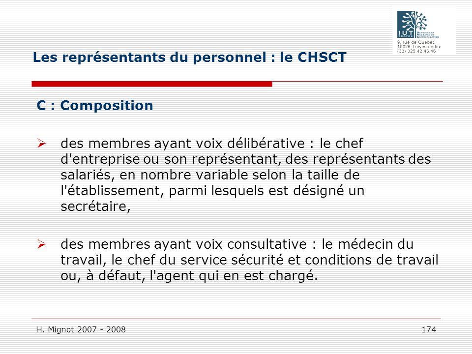 H. Mignot 2007 - 2008 174 C : Composition des membres ayant voix délibérative : le chef d'entreprise ou son représentant, des représentants des salari