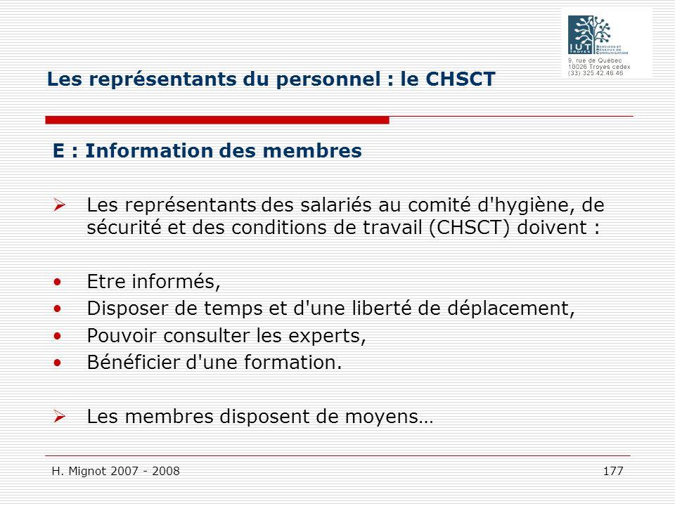 H. Mignot 2007 - 2008 177 E : Information des membres Les représentants des salariés au comité d'hygiène, de sécurité et des conditions de travail (CH