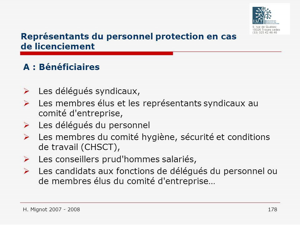 H. Mignot 2007 - 2008 178 A : Bénéficiaires Les délégués syndicaux, Les membres élus et les représentants syndicaux au comité d'entreprise, Les délégu