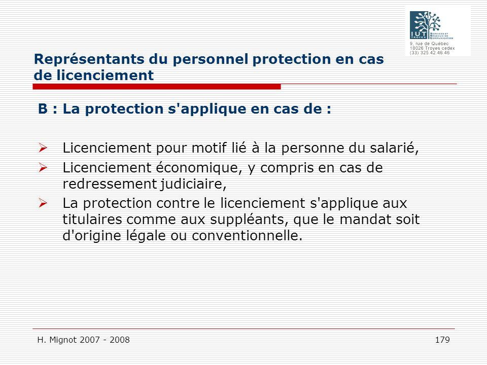 H. Mignot 2007 - 2008 179 B : La protection s'applique en cas de : Licenciement pour motif lié à la personne du salarié, Licenciement économique, y co