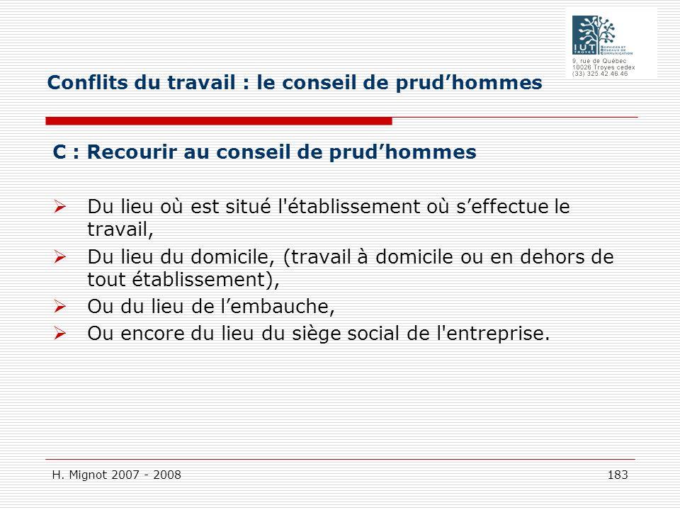 H. Mignot 2007 - 2008 183 C : Recourir au conseil de prudhommes Du lieu où est situé l'établissement où seffectue le travail, Du lieu du domicile, (tr