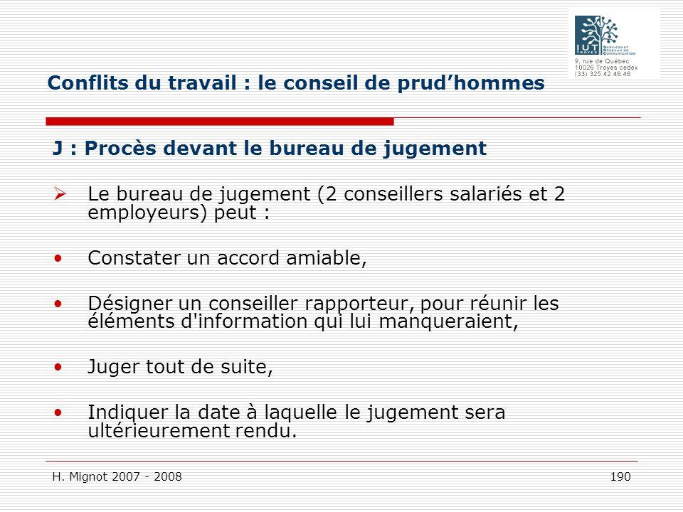 H. Mignot 2007 - 2008 190 J : Procès devant le bureau de jugement Le bureau de jugement (2 conseillers salariés et 2 employeurs) peut : Constater un a