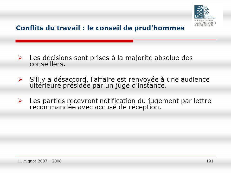 H. Mignot 2007 - 2008 191 Les décisions sont prises à la majorité absolue des conseillers. S'il y a désaccord, l'affaire est renvoyée à une audience u