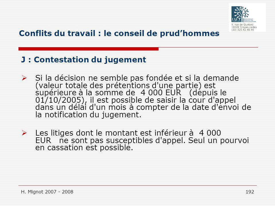 H. Mignot 2007 - 2008 192 J : Contestation du jugement Si la décision ne semble pas fondée et si la demande (valeur totale des prétentions d'une parti