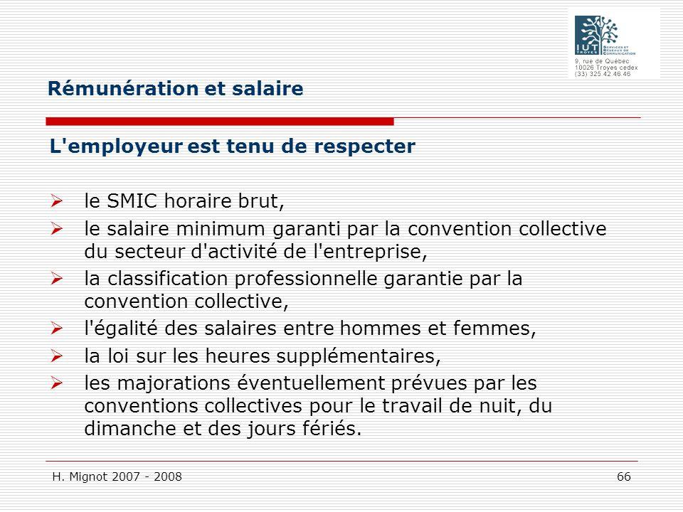 H. Mignot 2007 - 2008 66 L'employeur est tenu de respecter le SMIC horaire brut, le salaire minimum garanti par la convention collective du secteur d'