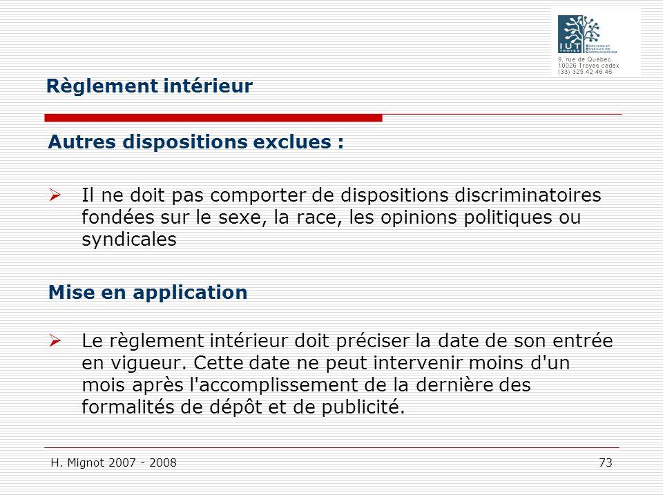 H. Mignot 2007 - 2008 73 Autres dispositions exclues : Il ne doit pas comporter de dispositions discriminatoires fondées sur le sexe, la race, les opi