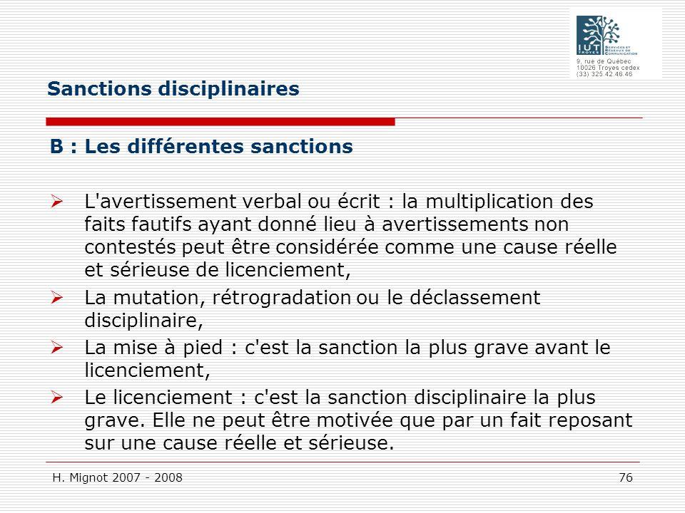 H. Mignot 2007 - 2008 76 B : Les différentes sanctions L'avertissement verbal ou écrit : la multiplication des faits fautifs ayant donné lieu à averti