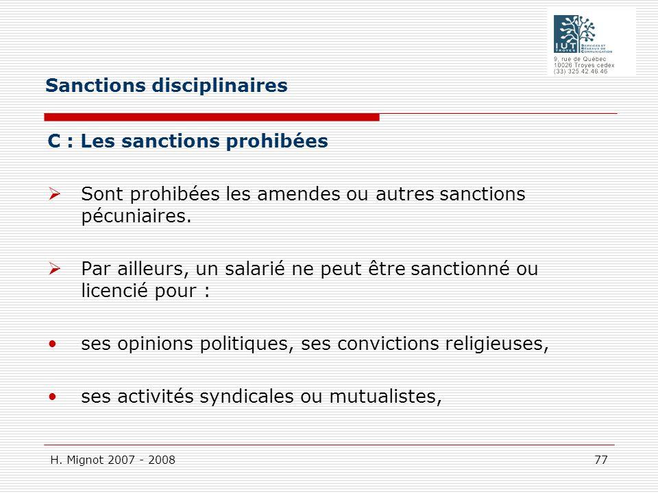 H. Mignot 2007 - 2008 77 C : Les sanctions prohibées Sont prohibées les amendes ou autres sanctions pécuniaires. Par ailleurs, un salarié ne peut être