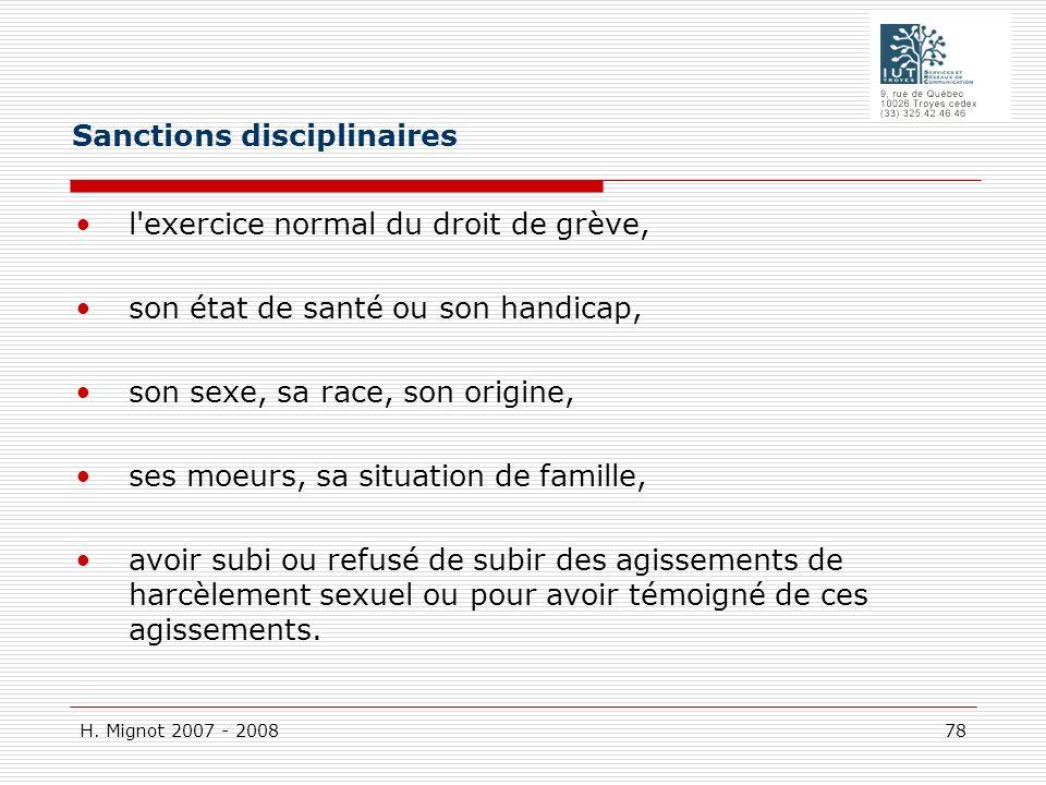 H. Mignot 2007 - 2008 78 l'exercice normal du droit de grève, son état de santé ou son handicap, son sexe, sa race, son origine, ses moeurs, sa situat