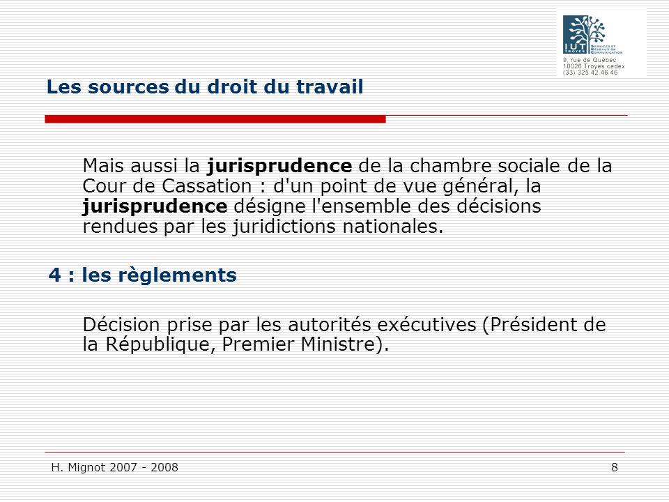 H. Mignot 2007 - 2008 8 Mais aussi la jurisprudence de la chambre sociale de la Cour de Cassation : d'un point de vue général, la jurisprudence désign