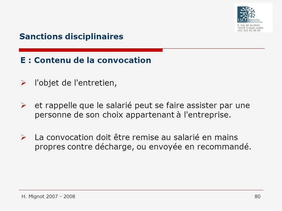 H. Mignot 2007 - 2008 80 E : Contenu de la convocation l'objet de l'entretien, et rappelle que le salarié peut se faire assister par une personne de s