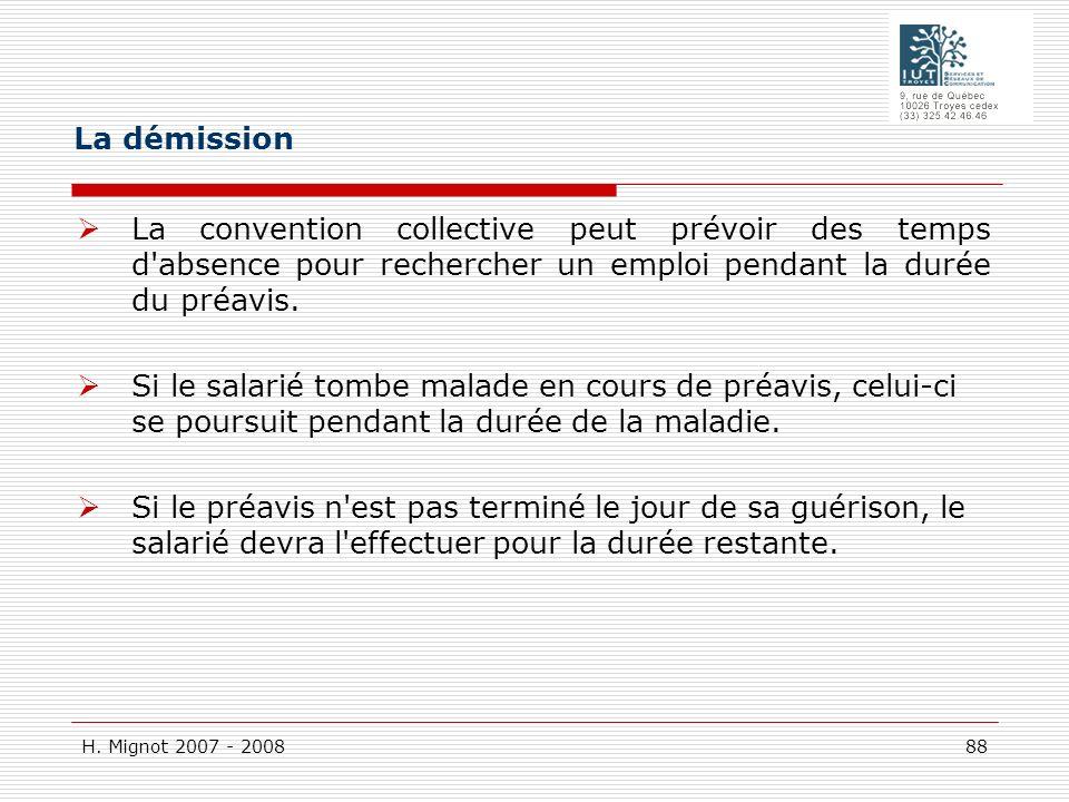 H. Mignot 2007 - 2008 88 La convention collective peut prévoir des temps d'absence pour rechercher un emploi pendant la durée du préavis. Si le salari
