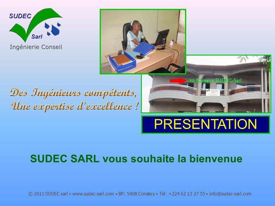 © 2011 SUDEC sarl www.sudec-sarl.com BP: 5408 Conakry Tél: +224 62 13 27 55 info@sudec-sarl.com Le Bureau dEtudes Dénomination Sociale: Sud Espace Consultants (SUDEC) Forme juridique: Société Anonyme à Responsabilité Limitée (SARL) Secteur dActivités: Bureau dEtudes dIngénierie Conseil Date de création: Juillet 2007 Registre de Commerce: RCCM/GC-KAL/015.845A/2007 Pays dintervention: République de GUINEE