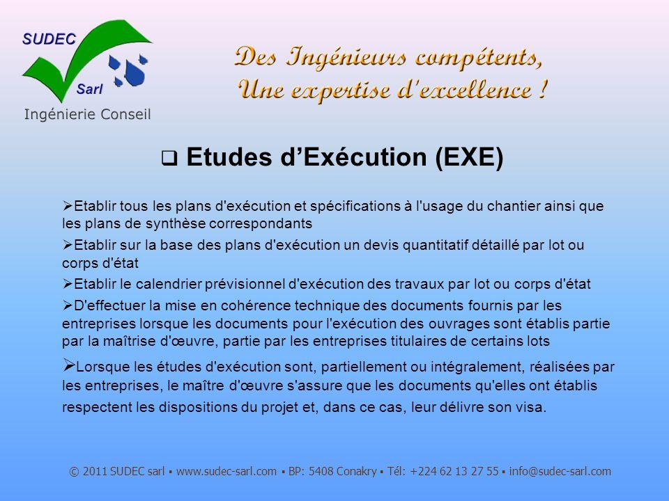 Etudes dExécution (EXE) © 2011 SUDEC sarl www.sudec-sarl.com BP: 5408 Conakry Tél: +224 62 13 27 55 info@sudec-sarl.com Etablir tous les plans d'exécu