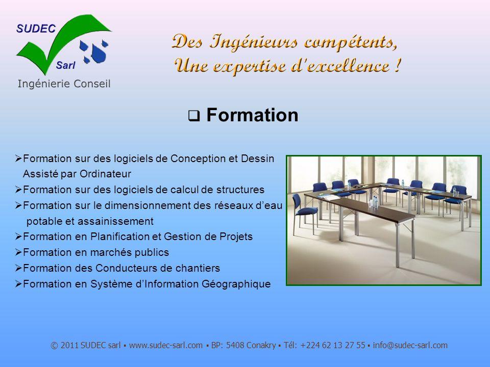 Formation © 2011 SUDEC sarl www.sudec-sarl.com BP: 5408 Conakry Tél: +224 62 13 27 55 info@sudec-sarl.com Formation sur des logiciels de Conception et