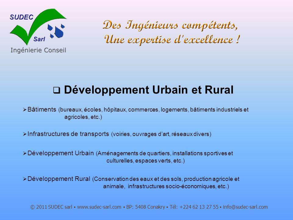 Développement Urbain et Rural © 2011 SUDEC sarl www.sudec-sarl.com BP: 5408 Conakry Tél: +224 62 13 27 55 info@sudec-sarl.com Bâtiments (bureaux, écol