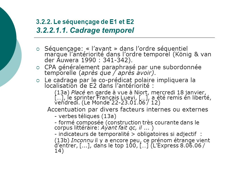 3.2.2. Le séquençage de E1 et E2 3.2.2.1.1. Cadrage temporel Séquençage: « lavant » dans lordre séquentiel marque lantériorité dans lordre temporel (K