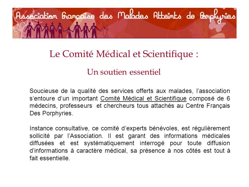 Le Comité Médical et Scientifique : Un soutien essentiel Soucieuse de la qualité des services offerts aux malades, lassociation sentoure dun important