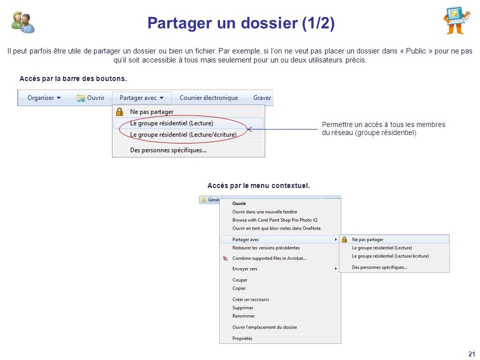 Partager un dossier (1/2) Il peut parfois être utile de partager un dossier ou bien un fichier. Par exemple, si lon ne veut pas placer un dossier dans