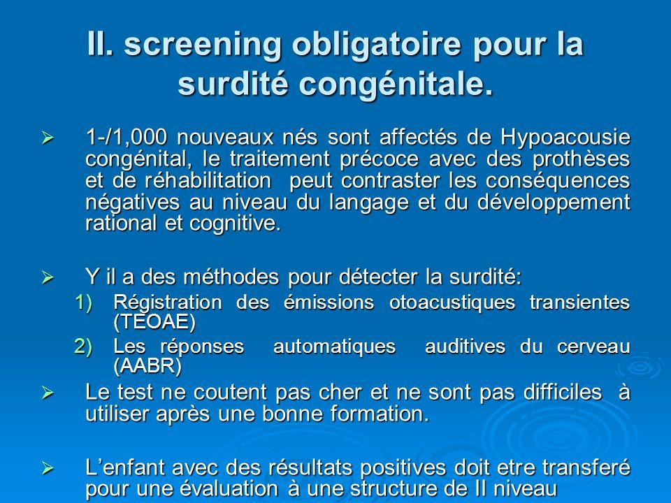 II. screening obligatoire pour la surdité congénitale.