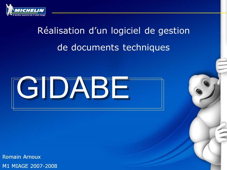 Réalisation dun logiciel de gestion de documents techniques GIDABE Romain Arnoux M1 MIAGE 2007-2008