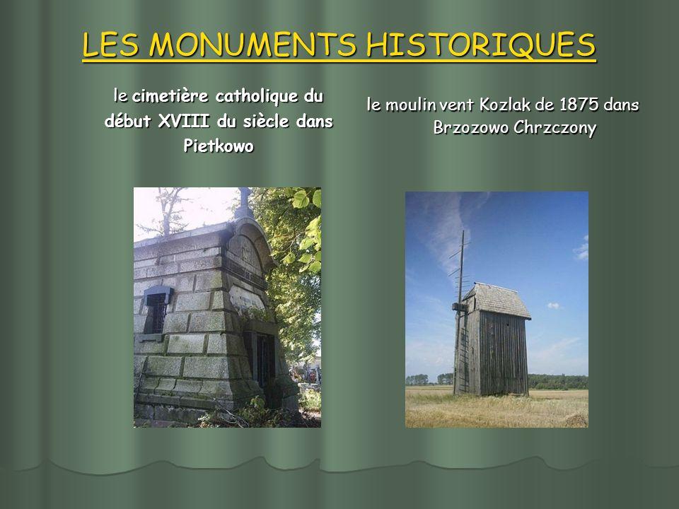 LES MONUMENTS HISTORIQUES le cimetière catholique du début XVIII du siècle dans Pietkowo le cimetière catholique du début XVIII du siècle dans Pietkowo le moulin vent Kozlak de 1875 dans Brzozowo Chrzczony