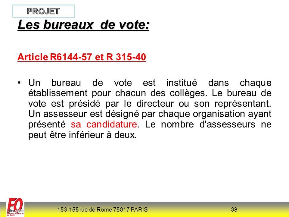 153-155 rue de Rome 75017 PARIS 38 Article R6144-57 et R 315-40 Un bureau de vote est institué dans chaque établissement pour chacun des collèges.