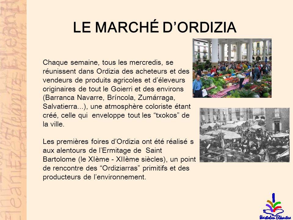LE MARCHÉ DORDIZIA Chaque semaine, tous les mercredis, se réunissent dans Ordizia des acheteurs et des vendeurs de produits agricoles et déleveurs ori