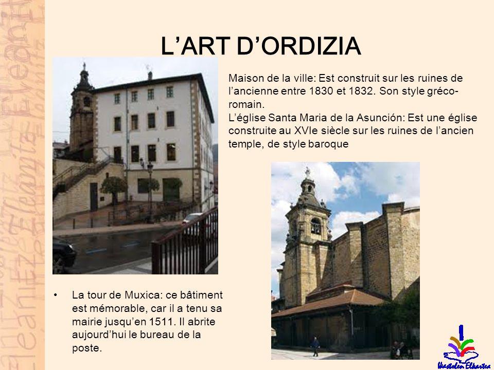 LART DORDIZIA La tour de Muxica: ce bâtiment est mémorable, car il a tenu sa mairie jusquen 1511. Il abrite aujourdhui le bureau de la poste. Maison d