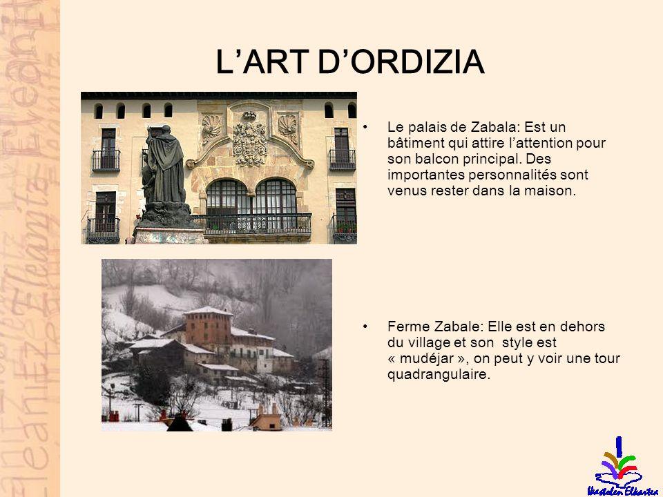 LART DORDIZIA Le palais de Zabala: Est un bâtiment qui attire lattention pour son balcon principal. Des importantes personnalités sont venus rester da