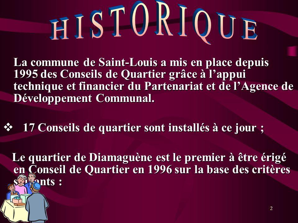 2 La commune de Saint-Louis a mis en place depuis 1995 des Conseils de Quartier grâce à lappui technique et financier du Partenariat et de lAgence de