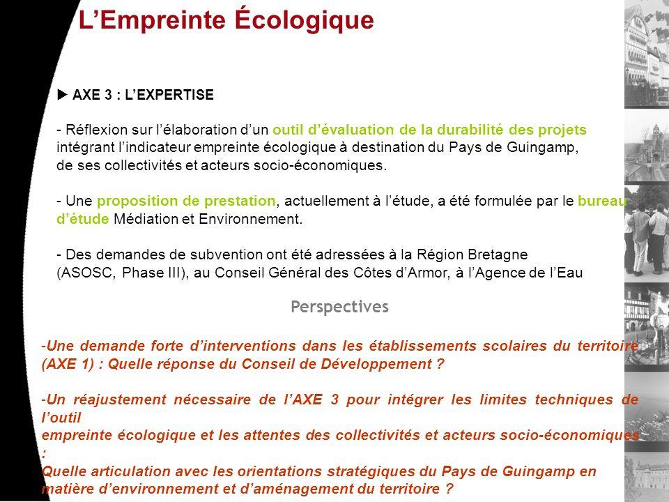 LEmpreinte Écologique AXE 3 : LEXPERTISE - Réflexion sur lélaboration dun outil dévaluation de la durabilité des projets intégrant lindicateur empreinte écologique à destination du Pays de Guingamp, de ses collectivités et acteurs socio-économiques.